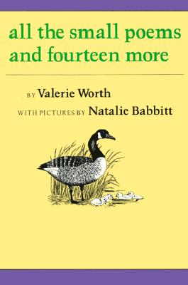 All the Small Poems and Fourteen More By Worth, Valerie/ Babbitt, Natalie (ILT)
