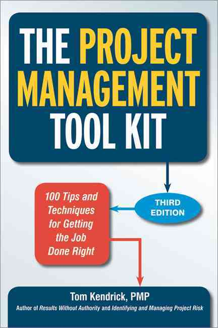 The Project Management Tool Kit By Kendrick, Tom